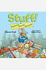 Stuff! Reduce, Reuse, Recycle Kindle Edition