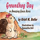 img - for Groundhog Day in Amazing Grace Acres book / textbook / text book