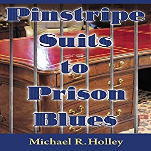 Pinstripe Suits to Prison Blues Audiobook