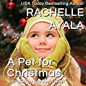 A Pet for Christmas: A Veteran's Christmas, Book 2 Audiobook by Rachelle Ayala Narrated by Elizabeth Klett