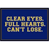Clear Eyes. Full Heart. Can't Lose. Sports Poster 19 x 13in