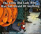 The Little Old Lady Who Was Not Afraid of Anything by Linda Williams (1986-09-25)