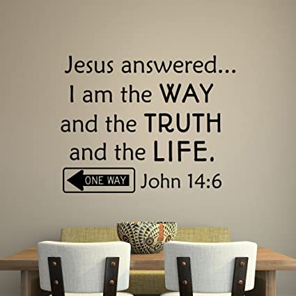 Scripture Wall Decal John 14 6 Jesus Answered I Am The Way And The