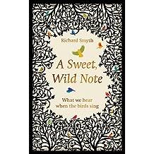 Sweet, Wild Note: What We Hear When the Birds Sing