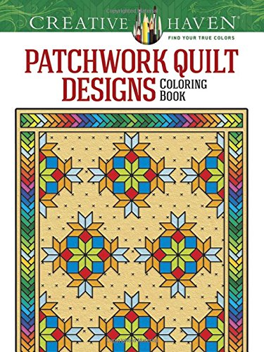 Creative Haven Patchwork Quilt Designs Coloring Book (Adult Coloring)