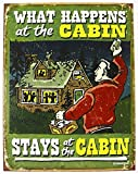 What Happens At The Cabin Stays At The Cabin Tin Sign Tin Sign , 13x16