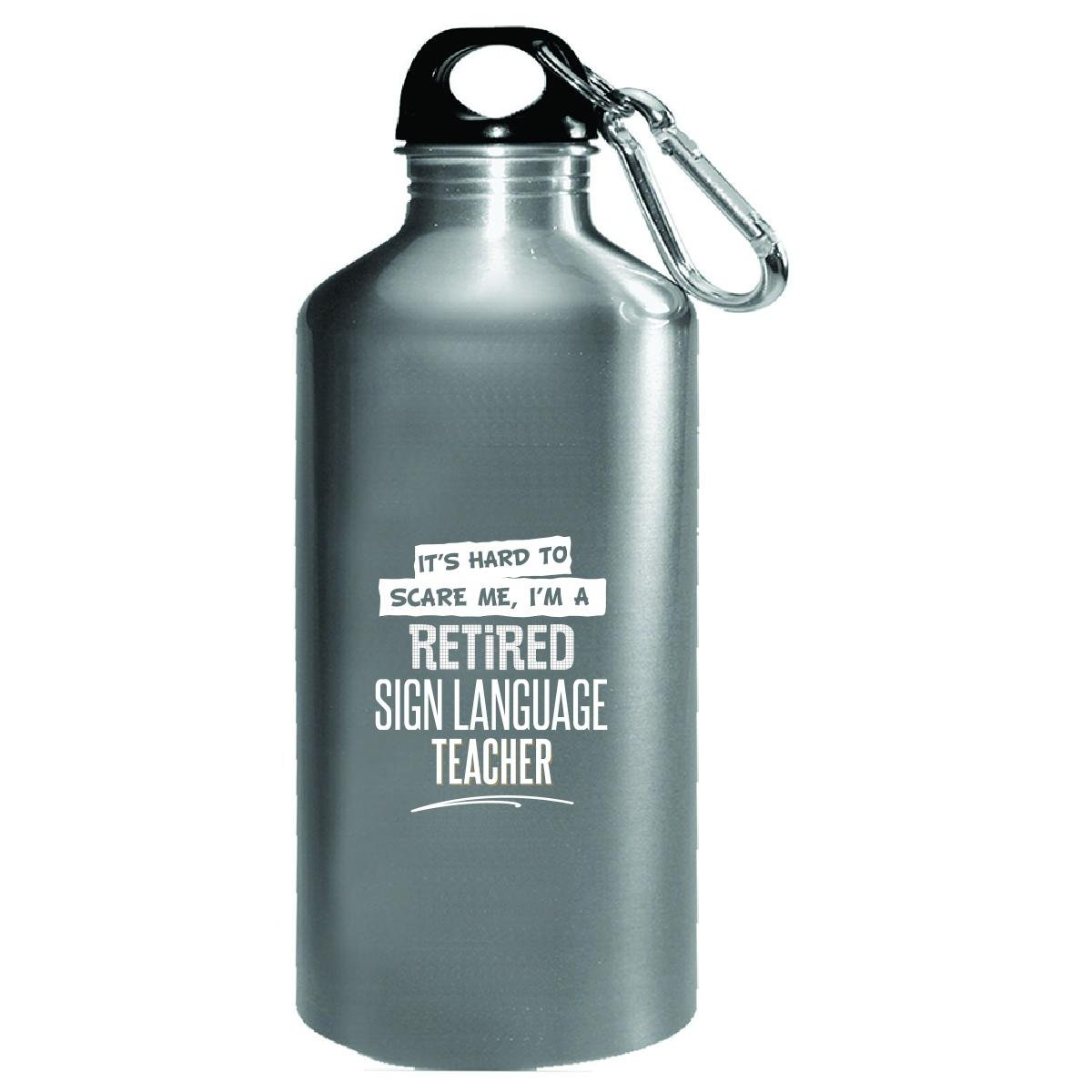 Gift For A Retired Sign Language Teacher Hard To Scare Me - Water Bottle