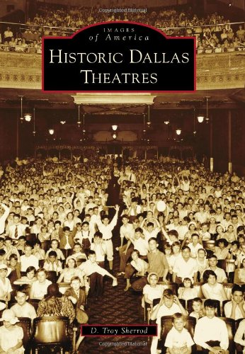 Historic Dallas Theatres (Images of America)