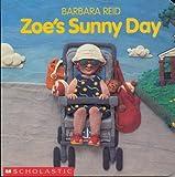 Zoe's Sunny Day, Barbara Reid, 0590447130