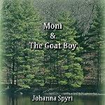 Moni and the Goat Boy | Johanna Spyri