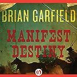Manifest Destiny | Brian Garfield