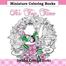 It's Tea Time Minature Coloring Books: Adult Coloring Books Tea Cup in all Departments; Adult Coloring Books Tea in all D; Adult Coloring Books Tea Cup in al; Adult Coloring Books Disney in all; Disney Coloring Books in al; Coloring Books for Adults Best Sellers in al