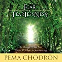 From Fear to Fearlessness: Teachings on the Four Great Catalysts of Awakening Speech by Pema Chödrön Narrated by Pema Chödrön
