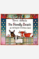 The Friendly Beasts: an old English Christmas Carol Paperback