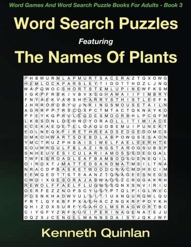 Word Search Puzzles Featuring The Names Of Plants (Word Games And Word Search Puzzle Books For Adults) (Volume 3) PDF