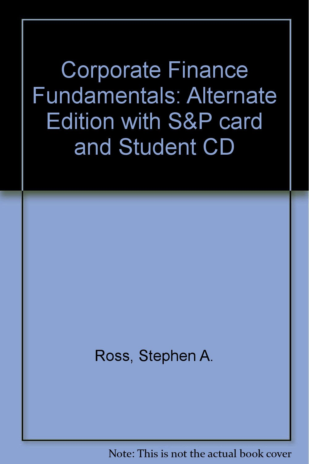 Corporate Finance Fundamentals: Alternate Edition with S&P card and Student CD PDF