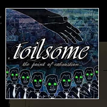 Toilsome The Point Of Exhaustion Amazon Com Music