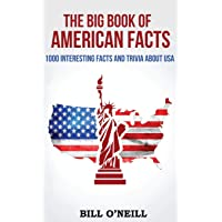 The Big Book of American Facts: 1000 Interesting Facts And Trivia About USA (Trivia...