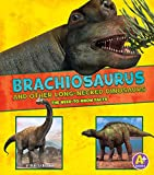 Brachiosaurus and Other Big Long-Necked Dinosaurs (Dinosaur Fact Dig)