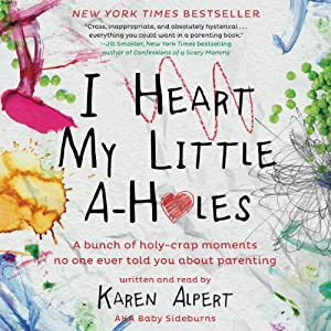 I Heart My Little A-Holes Audiobook