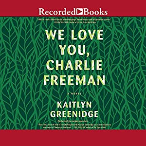 We Love You, Charlie Freeman Audiobook