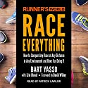 Runner's World Race Everything: How to Conquer Any Race at Any Distance in Any Environment and Have Fun Doing It Audiobook by David Willey - foreword, Erin Strout, Bart Yasso Narrated by Patrick Lawlor