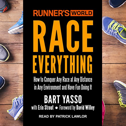 Runner's World Race Everything: How to Conquer Any Race at Any Distance in Any Environment and Have Fun Doing It by Tantor Audio
