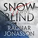 Snowblind Audiobook by Ragnar Jónasson Narrated by Will Damron