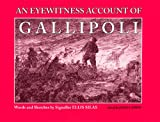An Eyewitness Account of Gallipoli, Ellis Silas, 1877058912
