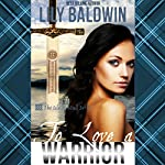 To Love a Warrior: Isle of Mull Series Book 3 | Lily Baldwin