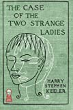 img - for The Case of the Two Strange Ladies book / textbook / text book
