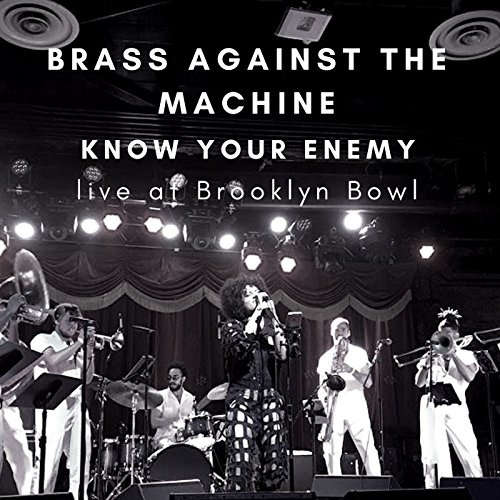 Know Your Enemy (Live at Brooklyn Bowl) (Brass Machine)