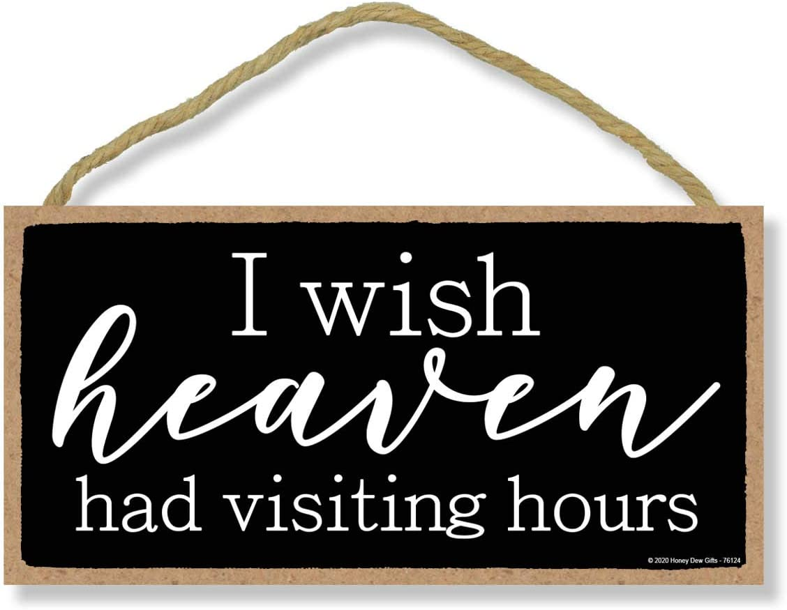 Honey Dew Gifts, I Wish Heaven Had Visiting Hours, Sympathy Wood Decor, Memorial Gifts, Bereavement Wall Hanging, 5 Inches by 10 Inches