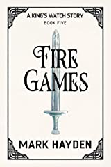 Fire Games: How Vicky lost her Shirt twice in one Night. (A King's Watch Story Book 5) Kindle Edition