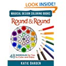 Round & Round: 48 Mandalas for You to Color & Enjoy (Magical Design Coloring Book) (Volume 4)