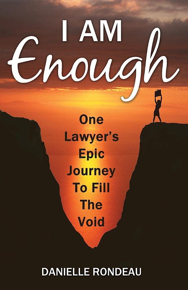 I Am Enough: One Lawyer's Epic Journey to Fill the Void PDF