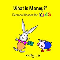 What is Money?: Personal Finance for kids