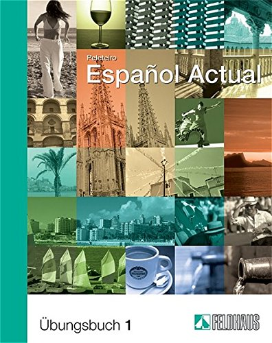 Español Actual / Español Actual: Übungsbuch 1. Spanisch für Anfänger