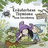 Kräuterhexe Thymiana beim Koboldkönig: Mit duftenden Seiten