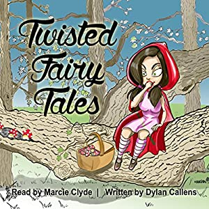 Twisted Fairy Tales Audiobook