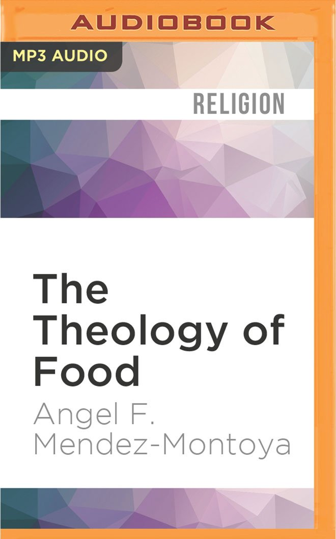 The Theology of Food: Eating and the Eucharist pdf