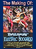 Electric Boogaloo & Breakin Documentary