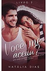 Você me aceita? (Duologia Você me ama Livro 2) eBook Kindle