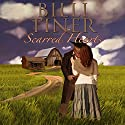 Scarred Hearts Audiobook by Billi Tiner Narrated by Rebecca Roberts