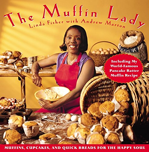 (The Muffin Lady: Muffins, Cupcakes, and Quickbreads for the Happy Soul)