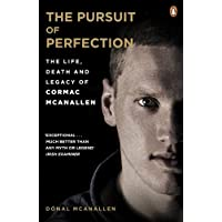 The Pursuit of Perfection: The Life, Death and Legacy of Cormac McAnallen