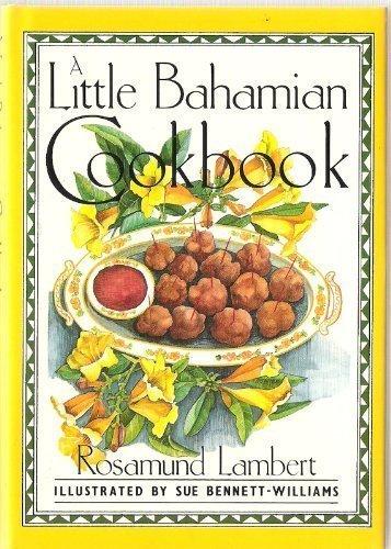 A Little Bahamian Cook Book (Little Cookbook) by Rosamund Lambert