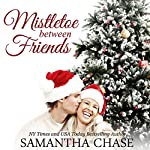Mistletoe Between Friends | Samantha Chase