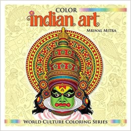 Color Indian Art (World Culture Coloring Series): Mr. Mrinal ...