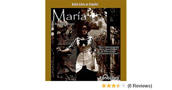 Amazon.com: María [Mary] (Audible Audio Edition): Jorge Isaac, full cast, FonoLibro Inc. (Audiolibros - Audio Libros): Books